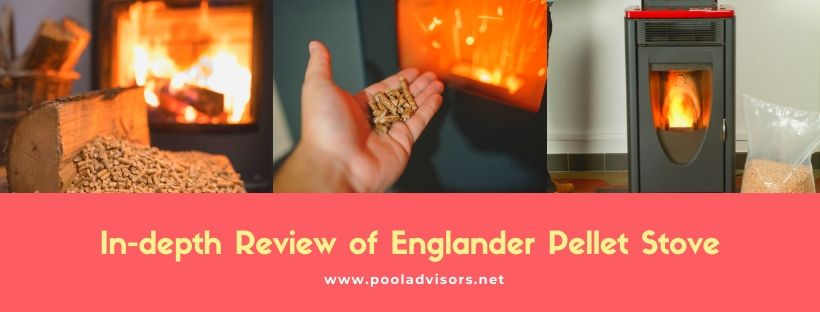 best englander pellet stove reviews