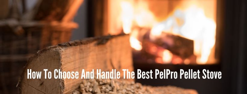 best pelpro pellet stove reviews