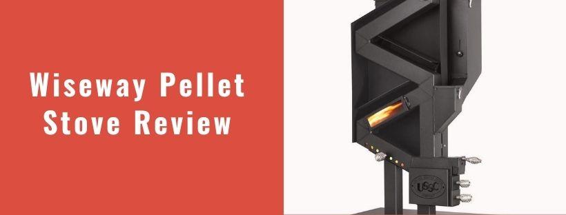 WiseWay Pellet Stove Review