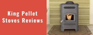 king pellet stoves reviews