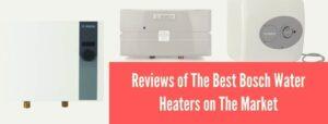 Best Bosch Water Heater Reviews