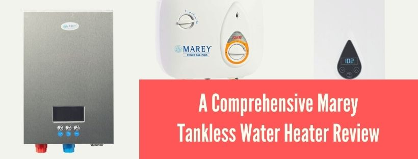 Best Marey Tankless Water Heaters Review