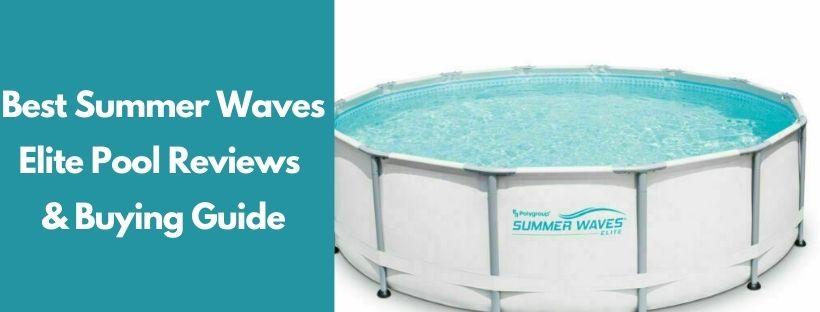 Best Summer Waves Elite Pool Reviews