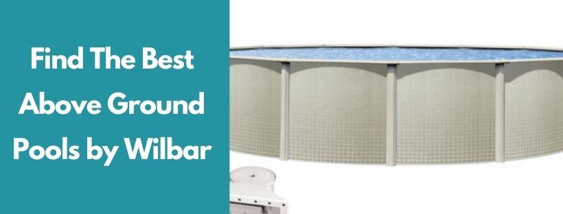 Wilbar above ground pool reviews