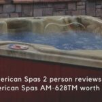 American Spas 2 person reviews