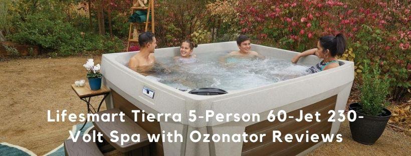 Lifesmart Spas Tierra Reviews