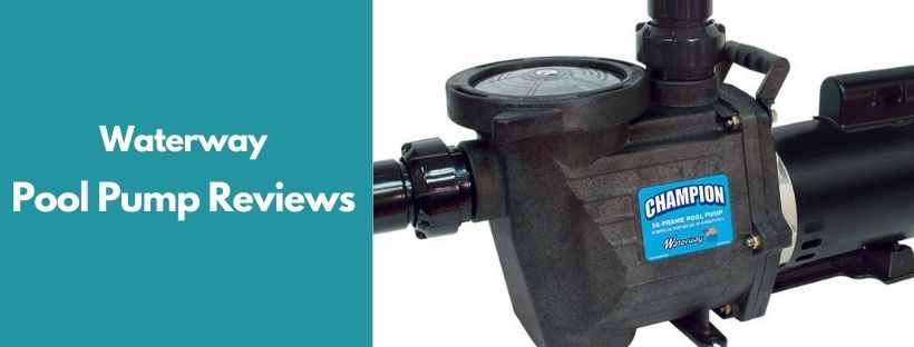 Waterway Pool Pump Reviews