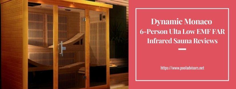 Dynamic Monaco 6-Person Ulta Low EMF FAR Infrared Sauna Reviews