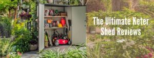 The Ultimate Keter Shed Reviews
