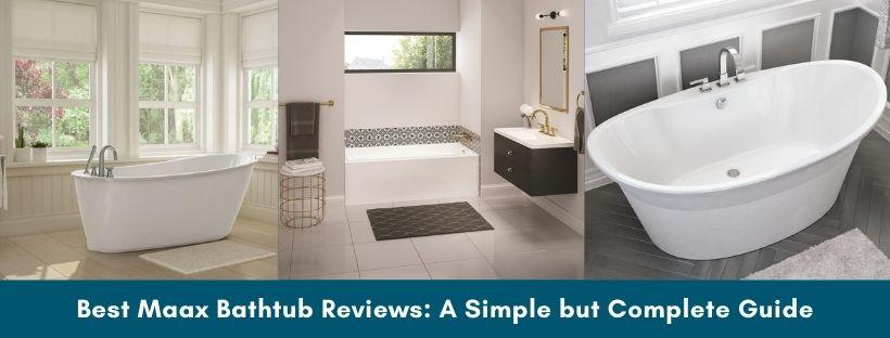 Best Maax Bathtubs Review