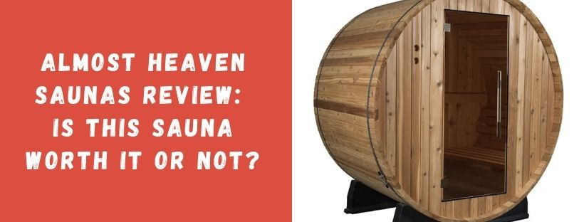 Almost Heaven Saunas Review