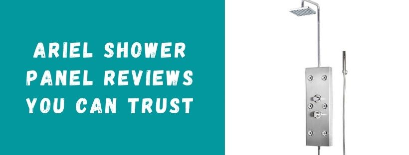 Ariel Shower Panel Reviews You Can Trust