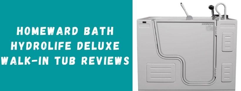 Homeward Bath Hydrolife Deluxe Walk-In Tub Reviews