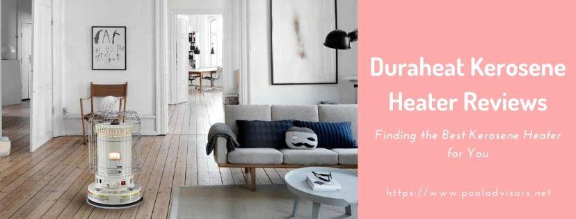 Duraheat Kerosene Heater Reviews