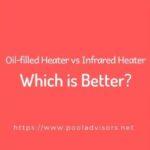 Oil-filled Heater vs Infrared Heater