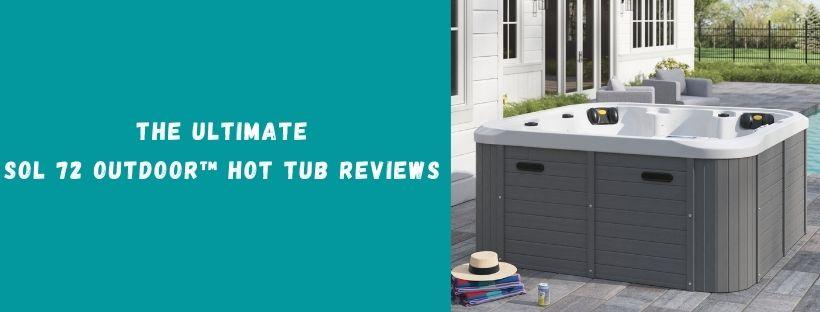 Sol 72 Outdoor™ Hot Tub Reviews